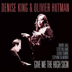 Denise King & Olivier Hutman - Give Me The High Sign (2013)