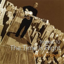 John Tropea - The Time Is Right (2007)
