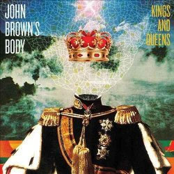John Brown's Body - Kings and Queens (2013)