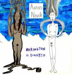 Aaron Novik - Arrington de Dionyso (2013)