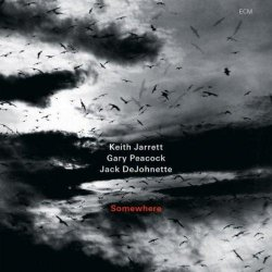 Keith Jarrett / Gary Peacock / Jack DeJohnette - Somewhere (2013)