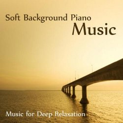 The O'Neill Brothers Group - Soft Background Piano Music - Music for Deep Relaxation (2013)