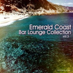 Emerald Coast Bar Lounge Collection Vol.3 (2013)