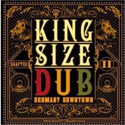 King Size Dub - Germany Downtown Chapter 2 (2013)