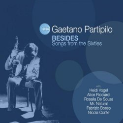 Gaetano Partipilo : Besides - Songs from the Sixties (2013)