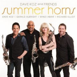 Dave Koz And Friends - Summer Horns (2013)