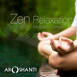 Aroshanti – Zen Relaxation (2013)