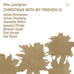 Nils Landgren - Christmas With My Friends III (2012)