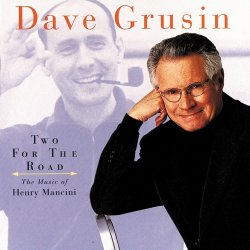 Dave Grusin - Two For The Road: The Music Of Henry Mancini (1997)