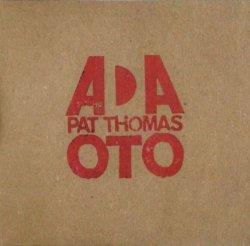 Trio Ada with Pat Thomas - OTO (2013)