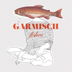 Garmisch - Fishes (2013)