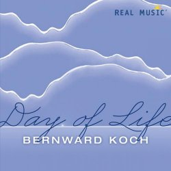 Bernward Koch - Day of Life (2013)