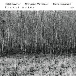Ralph Towner - Travel Guide (2013)