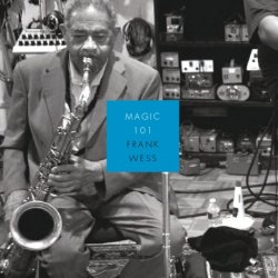 Frank Wess - Magic 101 (2013)