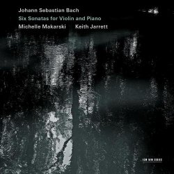 Keith Jarrett & Michelle Makarski – Johann Sebastian Bach: Six Sonatas for Violin and Piano (2013)