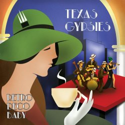 Texas Gypsies - Retro Deco Baby (2013)