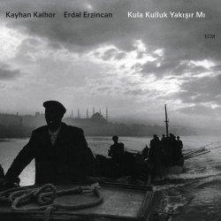 Kayhan Kalhor & Erdal Erzincan – Kula Kulluk Yakisir Mi (2013)