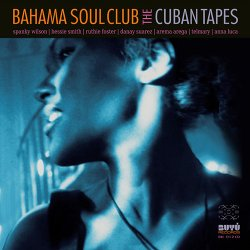 Bahama Soul Club - The Cuban Tapes (2013)