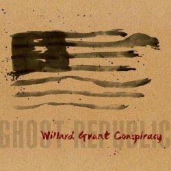 Willard Grant Conspiracy - Ghost Republic (2013)