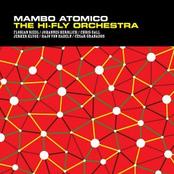 The Hi-Fly Orchestra - Mambo Atomico (2008)
