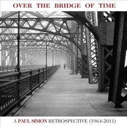 Paul Simon - Over the Bridge of Time: A Paul Simon Retrospective (1964-2011) (2013)