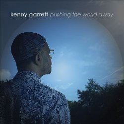 Kenny Garrett - Pushing The World Away (2013) FLAC