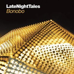 Bonobo - Late Night Tales (2013)