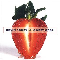 Kevin Toney - Sweet Spot (2003)