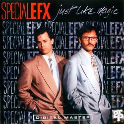 Special EFX - Just Like Magic (1990)