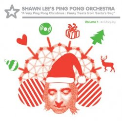 Shawn Lee's Ping Pong Orchestra – A Very Ping Pong Christmas (2007)