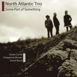 North Atlantic Trio – Some Part of Something (2013)