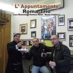 Roma Trio - L`Appuntamento (2012)