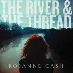 Rosanne Cash - The River And The Thread (Deluxe Edition) (2014)