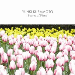Yuhki Kuramoto - Scores Of Piano (2014)
