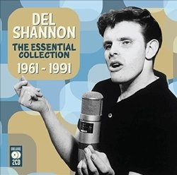 Del Shannon - The Essential Collection: 1964-1991 (2012) 2CD