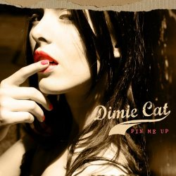 Dimie Cat - Pin Me Up (2009)