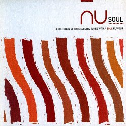 NU Soul: A Selection Of Rare Electro Tunes With A