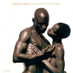 Pieces Of A Dream - Sensual Embrace: The Soul Ballads (2001)