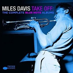 Miles Davis - Take Off: The Complete Blue Note Albums (2014)