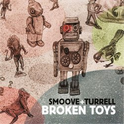 Smoove + Turrell - Broken Toys (2014)