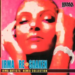 Irma Re Shaken: Irma Artists` Remix Collection (2003)