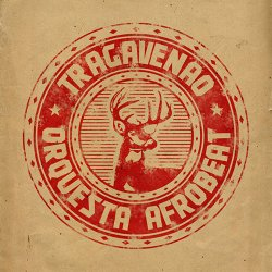 Label: Tragavenao Orquesta 	Жанр: Afrobeat, Funk,
