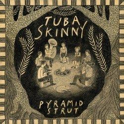 Tuba Skinny - Pyramid Strut (2014)
