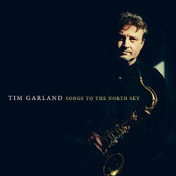 Tim Garland - Songs To The North Sky (2014)