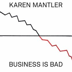 Karen Mantler - Business Is Bad (2014)