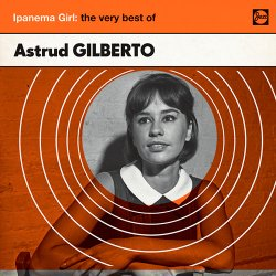 Astrud Gilberto - Ipanema Girl: The Very Best Of ...