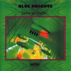 Blue Knights - Neon At Night (1998)
