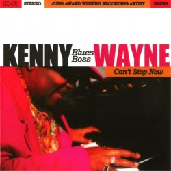 Kenny 'Blues Boss' Wayne - Can't Stop Now (2008)