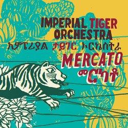 Imperial Tiger Orchestra - Mercato (2011)