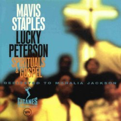 Mavis Staples & Lucky Peterson - Spirituals & ...